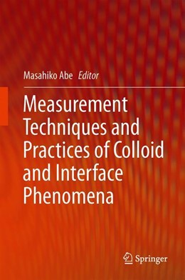 Abbildung von Abe | Measurement Techniques and Practices of Colloid and Interface Phenomena | 1st ed. 2019 | 2019