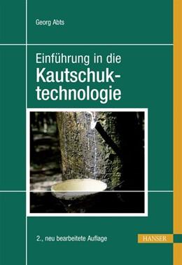 Abbildung von Abts | Einführung in die Kautschuktechnologie | 2. Auflage | 2018