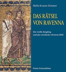 Abbildung von Krause-Zimmer | Das Rätsel von Ravenna | 2019 | Der weiße Jüngling und das zwe...