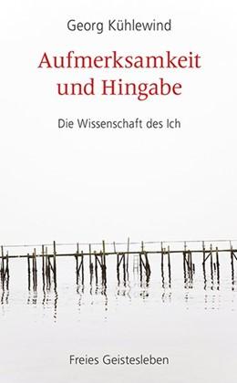 Abbildung von Kühlewind | Aufmerksamkeit und Hingabe | 1. Auflage | 2019 | beck-shop.de