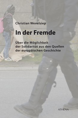 Abbildung von Wevelsiep | In der Fremde. Über die Möglichkeit der Solidarität aus den Quelle | 2019 | Diskurs Philosophie, 21