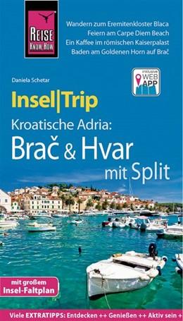 Abbildung von Schetar | Reise Know-How InselTrip Brac & Hvar mit Split | 1. Auflage | 2019 | Reiseführer mit Insel-Faltplan...
