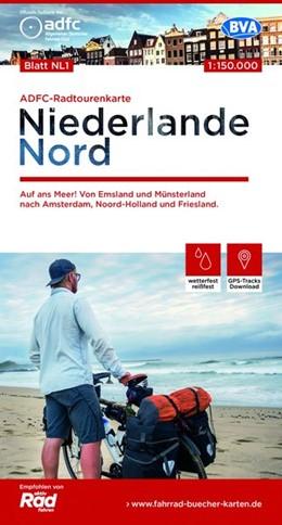 Abbildung von ADFC-Radtourenkarte NL 1 Niederlande Nord, 1:150.000   1. Auflage   2019   Auf ans Meer! Von Emsland und ...