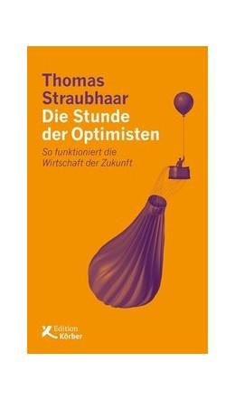 Abbildung von Straubhaar | Die Stunde der Optimisten | 2019 | So funktioniert die Wirtschaft...