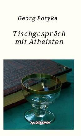 Abbildung von Potyka   Tischgespräch mit Atheisten   2018