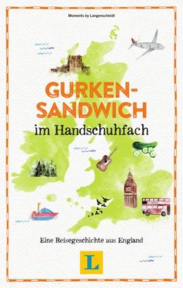 Abbildung von Hopmann / Mais | Gurkensandwich im Handschuhfach - Lesevergnügen für den Urlaub | 2019 | Eine Reisegeschichte aus Engla...