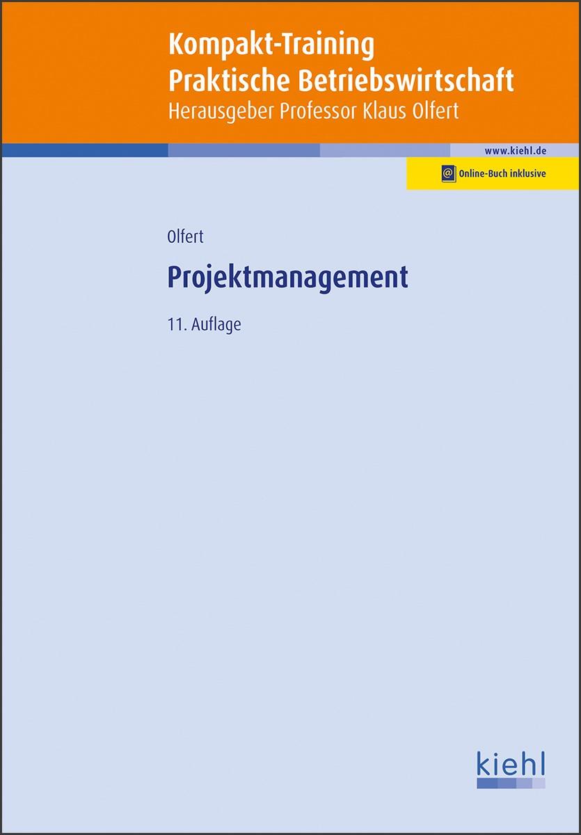 Kompakt-Training Projektmanagement | Olfert | 11., überarbeitete und erweiterte Auflage. Online-Buch inklusive., 2019 | Buch (Cover)