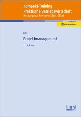 Abbildung von Olfert | Kompakt-Training Projektmanagement | 11., überarbeitete und erweiterte Auflage | 2019