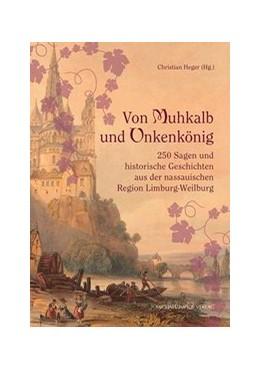 Abbildung von Heger | Von Muhkalb und Unkenkönig | 2. Auflage | 2020 | beck-shop.de