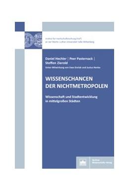 Abbildung von Hechler / Pasternack   Wissenschancen der Nichtmetropolen   1. Auflage   2018   beck-shop.de