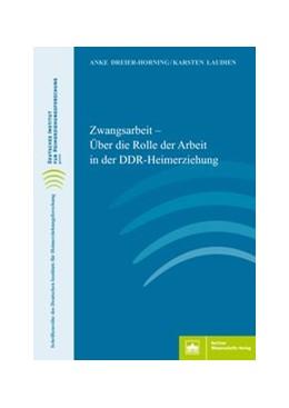 Abbildung von Dreier-Horning / Laudien   Zwangsarbeit   2018   Über die Rolle der Arbeit in d...
