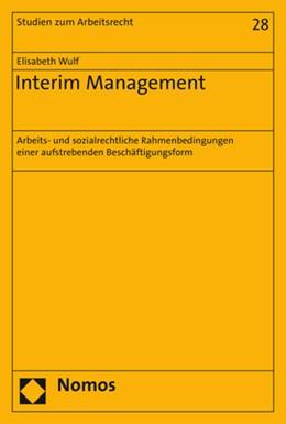 Abbildung von Wulf | Interim Management | 2019 | Arbeits- und sozialrechtliche ...