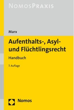 Abbildung von Marx | Aufenthalts-, Asyl- und Flüchtlingsrecht | 7. Auflage | 2019 | Handbuch