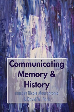 Abbildung von Maurantonio / Park | Communicating Memory & History | 2018
