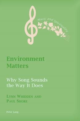 Abbildung von Whidden / Shore   Environment Matters   2018   Why Song Sounds the Way It Doe...