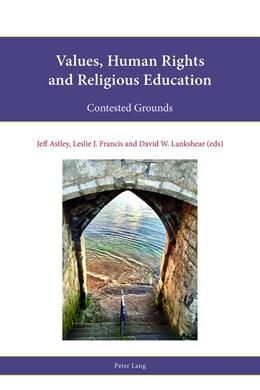 Abbildung von Astley / Francis / Lankshear | Values, Human Rights and Religious Education | 2018 | Contested Grounds