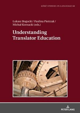 Abbildung von Bogucki / Pietrzak / Kornacki   Understanding Translator Education   2018