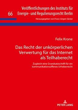 Abbildung von Krone | Das Recht der unkörperlichen Verwertung für das Internet als Teilhaberecht | 1. Auflage | 2018 | beck-shop.de