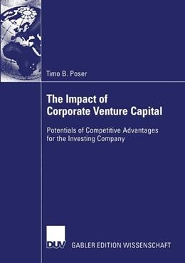Abbildung von Poser | The Impact of Corporate Venture Capital | 2003 | Potentials of Competitive Adva...