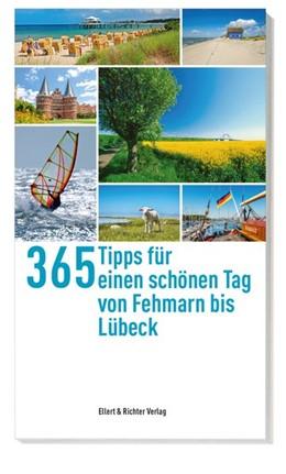 Abbildung von 365 Tipps für einen schönen Tag von Fehmarn bis Lübeck   1. Auflage   2021   beck-shop.de