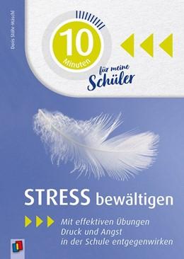 Abbildung von 10 Minuten für meine Schüler - Stress bewältigen | 1. Auflage | 2019 | beck-shop.de