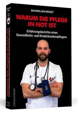 Abbildung von Wendt | Warum die Pflege in Not ist | 1. Auflage | 2019 | beck-shop.de