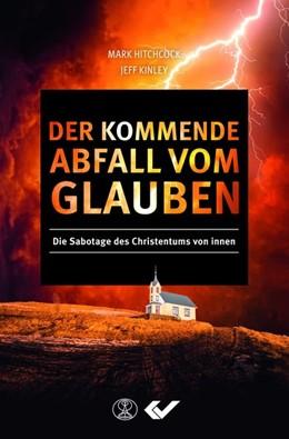 Abbildung von Hitchcock / Kinley | Der kommende Abfall vom Glauben | 2018 | Die Sabotage des Christentums ...