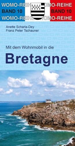 Abbildung von Scharla-Dey / Womo / Tschauner   Mit dem Wohnmobil in die Bretagne   7. Auflage   2019