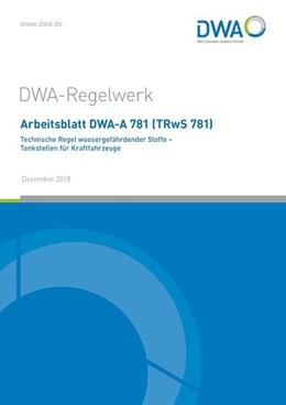 Abbildung von Arbeitsblatt DWA-A 781 (TRwS 781) Technische Regel wassergefährdender Stoffe - Tankstellen für Kraftfahrzeuge | 1. Auflage | 2019 | beck-shop.de