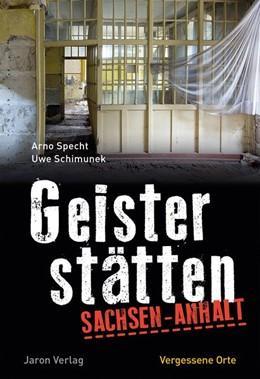 Abbildung von Specht / Schimunek   Geisterstätten Sachsen-Anhalt   1. Auflage   2019   beck-shop.de