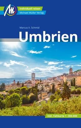 Abbildung von Schmid | Umbrien Reiseführer Michael Müller Verlag | 7. Auflage | 2019 | Individuell reisen mit vielen ...