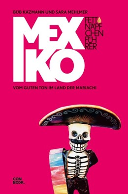 Abbildung von Mehlmer / Käzmann | Fettnäpfchenführer Mexiko | 4., komplett überarbeitete und aktualisierte Auflage | 2019 | Vom guten Ton im Land der Mari...
