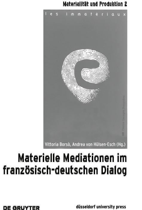 Materielle Mediationen im französisch-deutschen Dialog   Borsò / Hülsen-Esch, 2019   Buch (Cover)