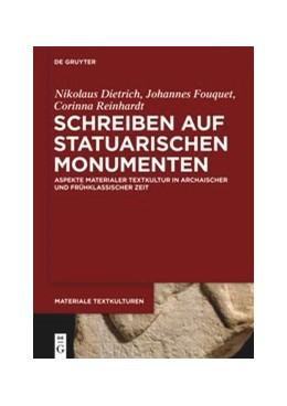 Abbildung von Dietrich / Fouquet / Reinhardt | Schreiben auf statuarischen Monumenten | 2020 | Aspekte materialer Textkultur ...