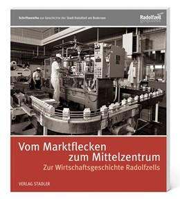 Abbildung von Abteilung Stadtgeschichte   Vom Marktflecken zum Mittelzentrum   2018   Zur Wirtschaftsgeschichte Rado...