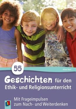 Abbildung von 55 Geschichten für den Ethik- und Religionsunterricht in der Grundschule | 1. Auflage | 2019 | beck-shop.de