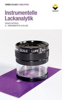 Abbildung von Dietrich | Instrumentelle Lackanalytik | 2. Auflage | 2018 | beck-shop.de