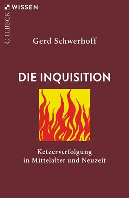 Abbildung von Schwerhoff, Gerd | Die Inquisition | 4. Auflage | 2019 | 2340 | beck-shop.de