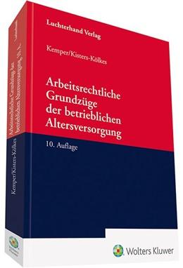 Abbildung von Kemper / Kisters-Kölkes | Arbeitsrechtliche Grundzüge der betrieblichen Altersversorgung | 10. Auflage | 2019