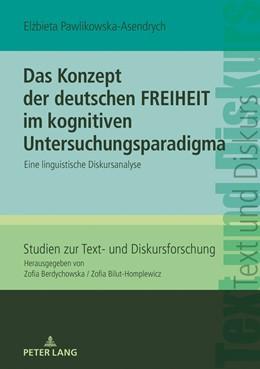 Abbildung von Pawlikowska-Asendrych | Das Konzept der deutschen FREIHEIT im kognitiven Untersuchungsparadigma | 1. Auflage | 2018 | 23 | beck-shop.de