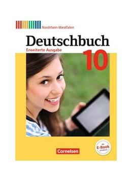 Abbildung von Dick / Frädrich   Deutschbuch - Erweiterte Ausgabe 10. Schuljahr - Nordrhein-Westfalen - Schülerbuch   1. Auflage   2019   beck-shop.de