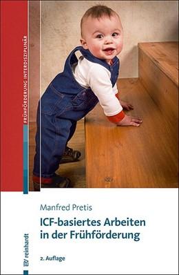 Abbildung von Pretis | ICF-basiertes Arbeiten in der Frühförderung | 2., überarbeitete Auflage | 2019