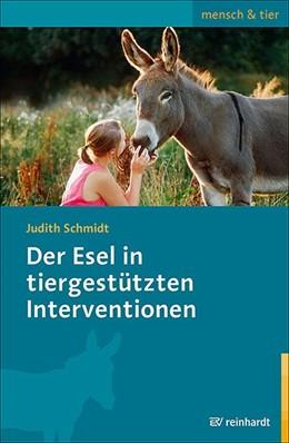 Abbildung von Schmidt | Der Esel in tiergestützten Interventionen | 2019