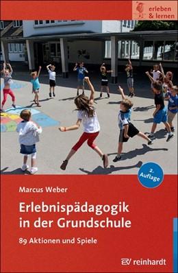 Abbildung von Weber | Erlebnispädagogik in der Grundschule | 2. Auflage | 2019 | beck-shop.de