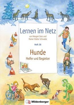 Abbildung von Datz / Schwabe | Lernen im Netz, Heft 38: Hunde - Helfer und Begleiter | 1. Auflage | 2019 | beck-shop.de