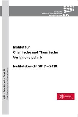 Abbildung von Scholl   Institut für Chemische und Thermische Verfahrenstechnik (Band 31)   2018   Institutsbericht 2017 - 2018