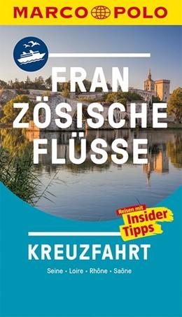 Abbildung von MARCO POLO Reiseführer Französische Flüsse Kreuzfahrt | 1. Auflage | 2019