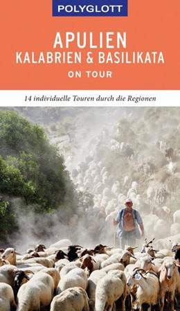 Abbildung von Maiwald / Pelz / Peter | POLYGLOTT on tour Reiseführer Apulien/Kalabrien/Basilikata | 2019 | 14 individuelle Touren durch d...