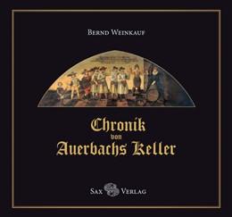 Abbildung von Weinkauf | Chronik von Auerbachs Keller | 1. Auflage | 2018 | beck-shop.de