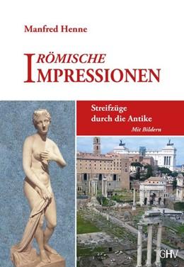 Abbildung von Henne | Römische Impressionen | 1. Auflage | 2019 | beck-shop.de